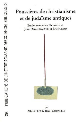 9782940351077: Poussières de christianisme et de judaïsme antiques : Etudes réunies en l'honneur de Jean-Daniel Kaestli et Eric Junod