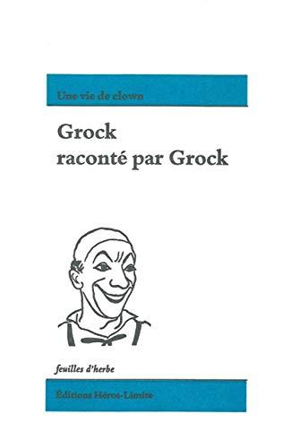 9782940358748: Grock racont� par Grock : Une vie de clown