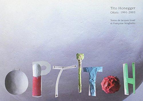 HOPTITOH : Tito Honegger, Objets 1991-2003: JOUET ( Jacques ) & NINGHETTO ( Françoise )