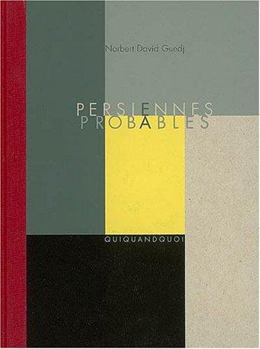 PERSIENNES PROBABLES: GUEDJ NORBERT DAVID