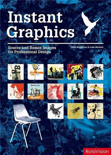 9782940361496: Instant Graphics: Source and Remix Images for Professional Design