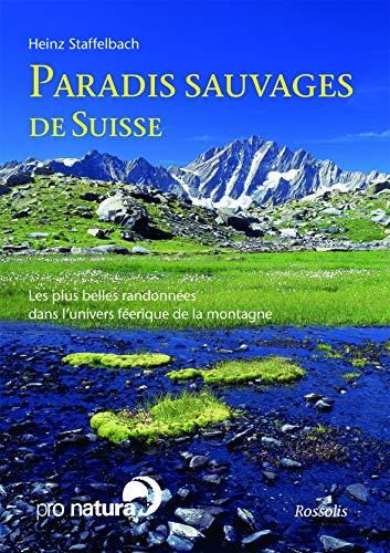 9782940365005: Paradis sauvages de Suisse (French Edition)