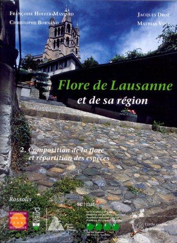 Flore de Lausanne et de Sa Region 2compos. Flore & Repart. Espece (French Edition): ...