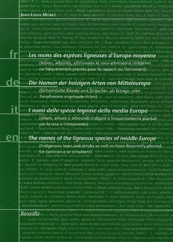 9782940365098: Les noms des espèces ligneuses d'Europe moyenne : Arbres, arbustes, arbrisseaux, et sous arbrisseaux indigènes ou fréquemment plantés pour le rapport ou l'ornement