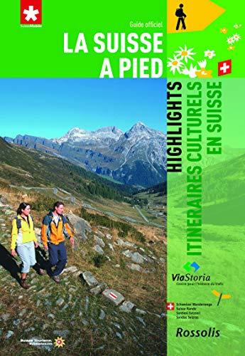 9782940365258: Highlights Itinéraires Culturels en Suisse la Suisse a Pied