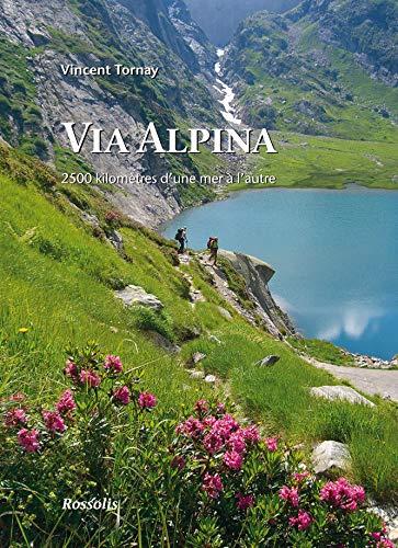 9782940365326: Via Alpina : 2500 kilomètres d'une mer à l'autre