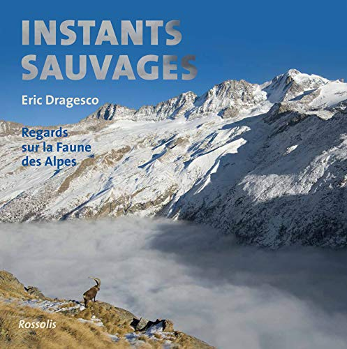 INSTANTS SAUVAGES: Eric Dragesco