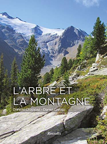 9782940365715: L'ARBRE ET LA MONTAGNE