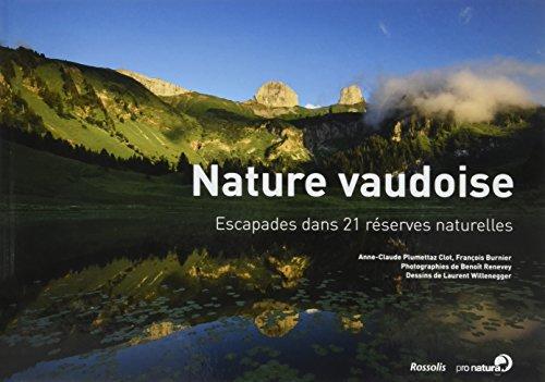 9782940365890: Nature Vaudoise - Escapades Dans 21 Reserves Naturelles