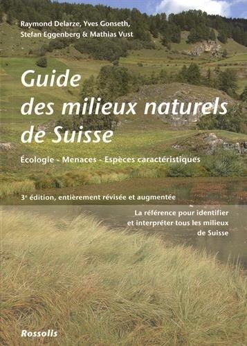 9782940365906: Guide des milieux naturels de Suisse : Ecologie, menaces, espèces caractéristiques