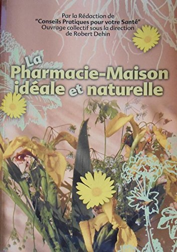 9782940372171: La Pharmacie-maison idéale et naturelle