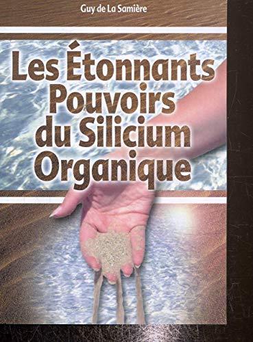 9782940372300: Les etonnants pouvoirs du silicium organique