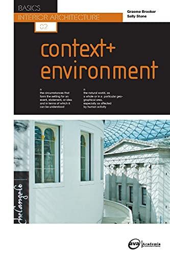 Basics Interior Architecture 02: Context and Environment: Graeme Brooker; Sally