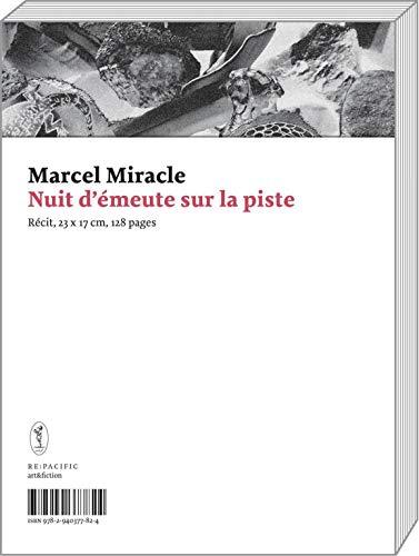 NUIT D EMEUTE SUR LA PISTE: MIRACLE MARCEL