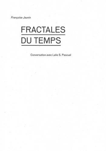FRACTALES DU TEMPS: JAUNIN FRANCOISE