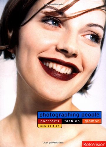 Photographing People: Portraits, Fashion, Glamour (Revised Edition): Jane Wood, Alex