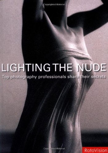 9782940378104: Lighting the Nude: Top Photography Professionals Share Their Secrets