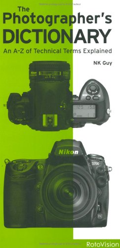 9782940378432: The Photographer's Dictionary: An A-Z of Technical Terms Explained