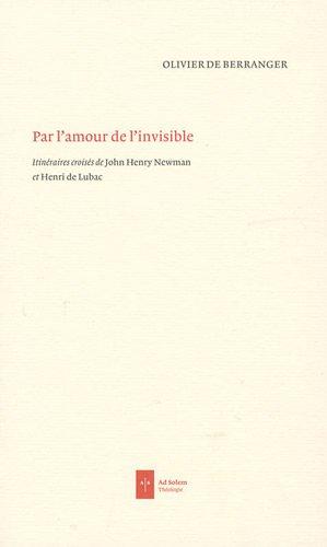 par l'amour de l'invisible: Olivier de Berranger