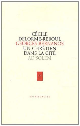 Bernanos, un chrétien dans la cité: Reboul C�?©cile