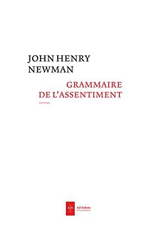9782940402519: Grammaire de l'assentiment (Ecrits newmaniens)