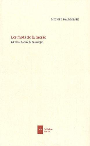 Les mots de la messe (French Edition): Michel Dangoisse