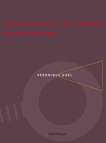 ARCHITECTURE DU CINEMA -L- AVEC DVD: GOEL VERONIQUE