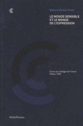 9782940406388: Le Monde sensible et le monde de l'expression (champContrechamp)