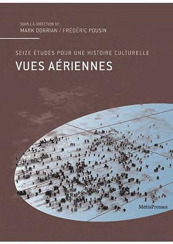 9782940406401: Vues aériennes: Seize études pour une histoire culturelle