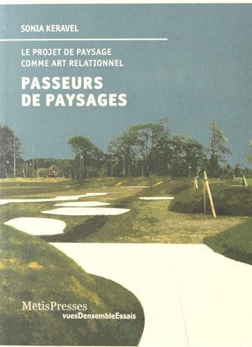 9782940406463: Passeurs de paysages : Le projet de paysage comme art relationnel