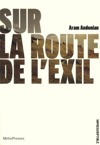 Sur la route de l'exil: Andonian, Aram