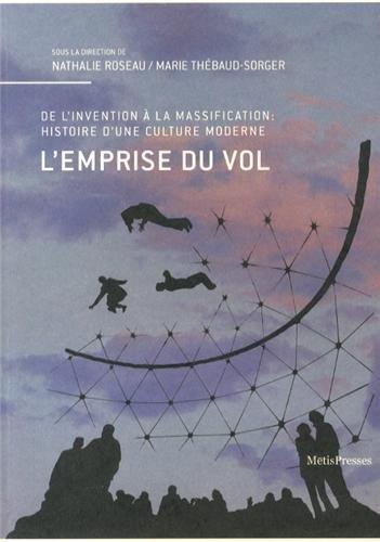 9782940406821: L'emprise du vol : De l'invention à la massification : histoire d'une culture moderne (VuesDensemble)