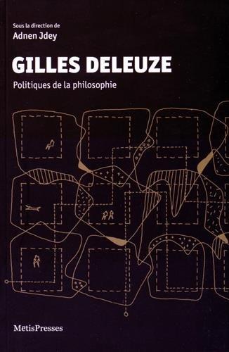 GILLES DELEUZE POLITIQUES DE LA PHILOSOP: JDEY ADNEN