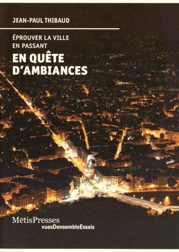 9782940406975: En Quete d'Ambiances, Eprouver la Ville en Passant