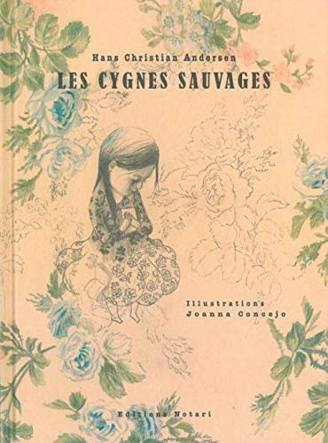 Les Cygnes Sauvages By Hans Christian Andersen Notari Ditions