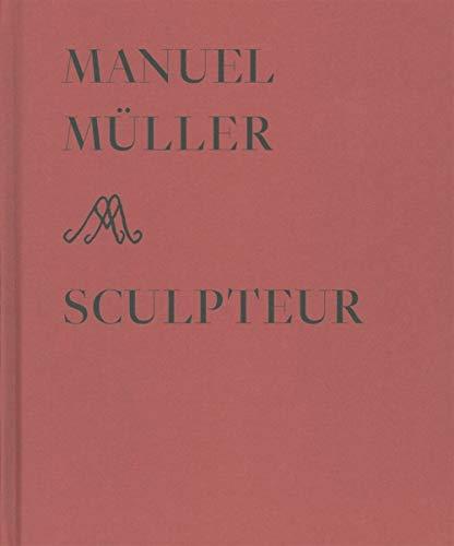 9782940408566: Manuel Müller sculpteur