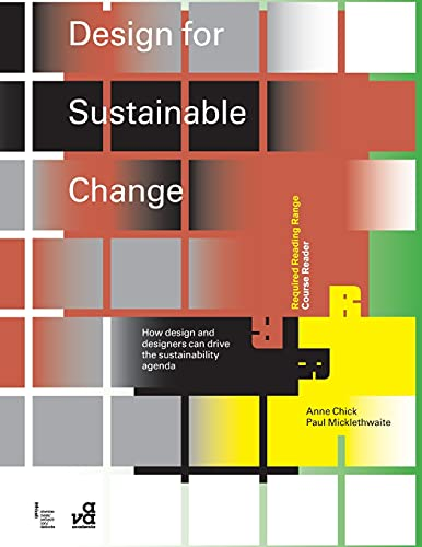 Design for Sustainable Change: How design and designers can drive the sustainability agenda (...