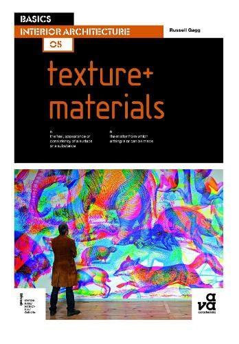 9782940411535: Basics Interior Architecture 05: Texture + Materials