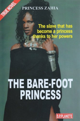 9782940412099: The Bare-Foot Princess: Princess Zahia