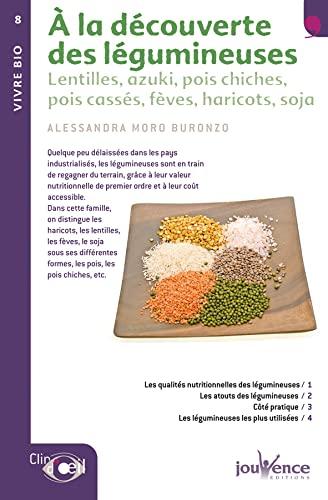 9782940420070: A la découverte des légumineuses : Lentilles, azuki, pois chiches, pois cassés, fèves, haricots, soja (Clin d'oeil)