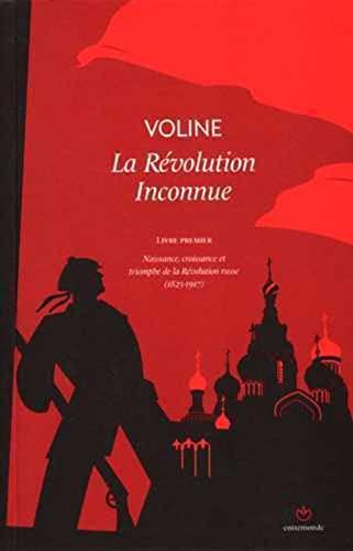 9782940426027: La Révolution Inconnue : Livre premier : naissance, croissance et Triomphe de la Révolution russe (1825-1917)