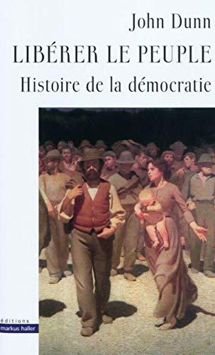Libérer le peuple (French Edition): John Dunn
