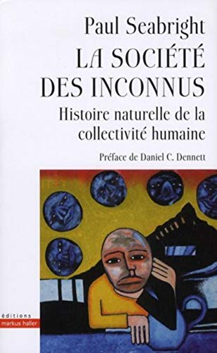 9782940427123: La societe des inconnus - histoire naturelle de la collectivite humaine
