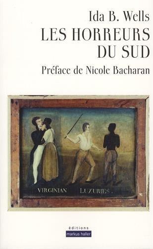 HORREURS DU SUD -LES-: WELLS IDA B.
