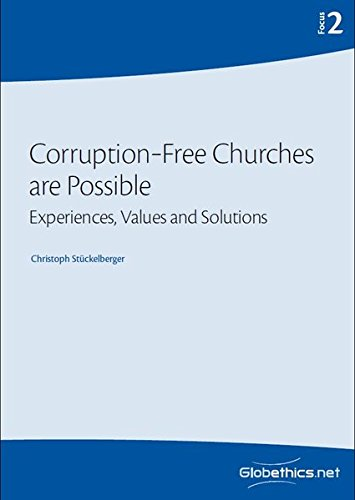 Corruption-Free Churches are Possible: Experiences, Values and: St?ckelberger, Christoph