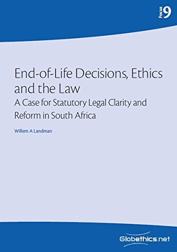 End-of-Life Decisions, Ethics and the Law: A: Landman, Willem A