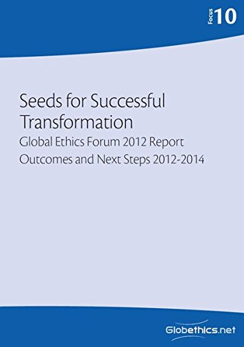 9782940428557: Seeds for Successful Transformation: Transformation Global Ethics Forum 2012 Report Outcomes and Next Steps 2012-2014: Volume 10 (Globethics.net Focus Series)