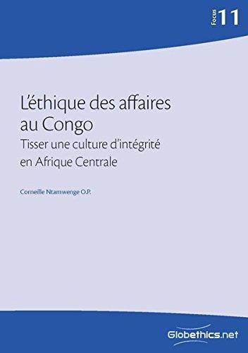 L'éthique des affaires au Congo: Tisser une: Corneille Ntamwenge O.P.