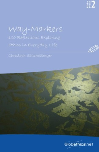 Way-Markers: 100 Reflections Exploring Ethics in Everyday: Stückelberger, Christoph