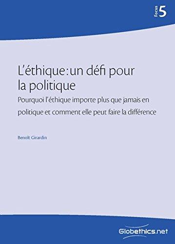 9782940428915: L'éthique : un défi pour la politique: Pourquoi l'éthique importe plus que jamais en politique et comment elle peut faire la différence (Globethics.net Focus) (Volume 5) (French Edition)